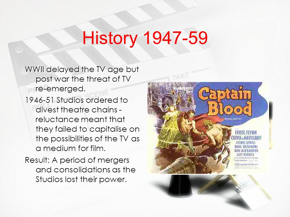 History 1947-59 WWII delayed the TV age but post war the threat of TV re-emerged.