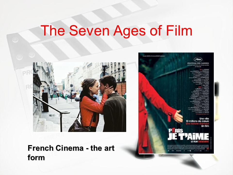 The Seven Ages of Film French Cinema - the art form