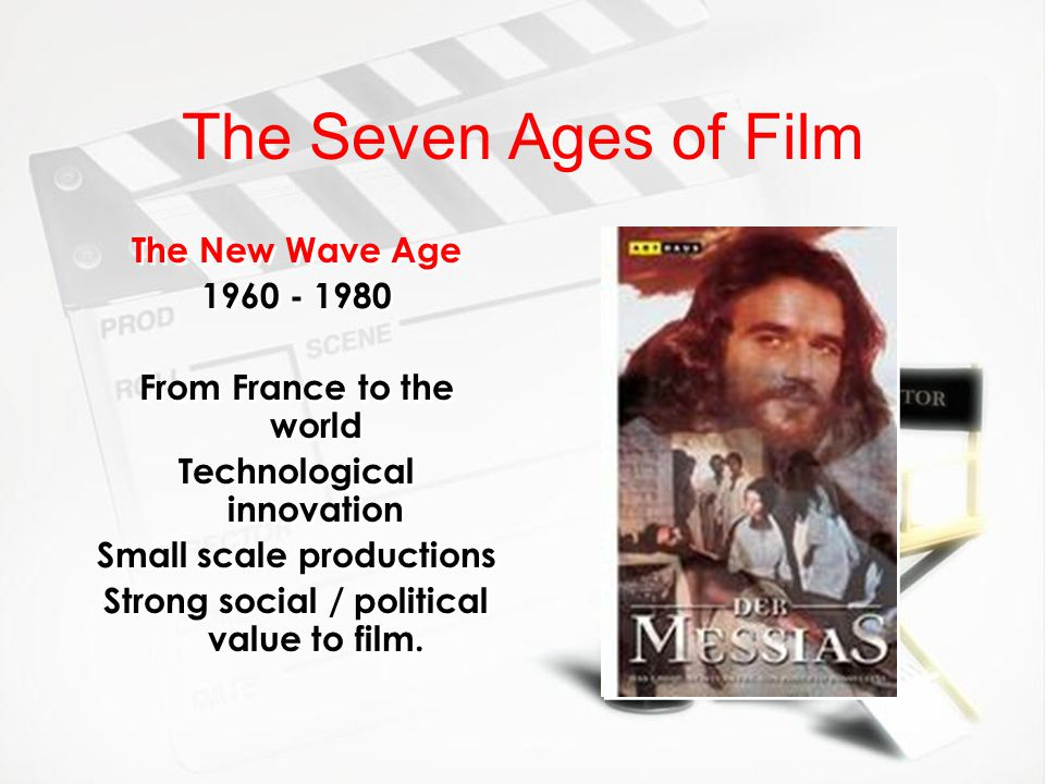 The Seven Ages of Film The New Wave Age 1960 - 1980
