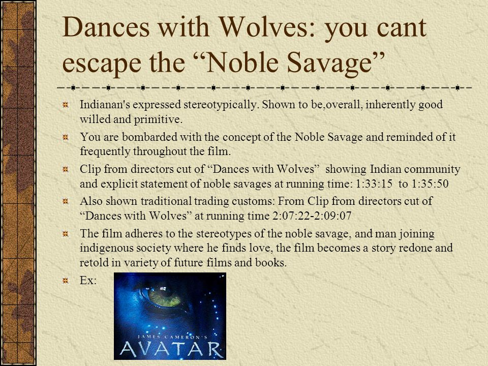 Dances with Wolves: you cant escape the Noble Savage