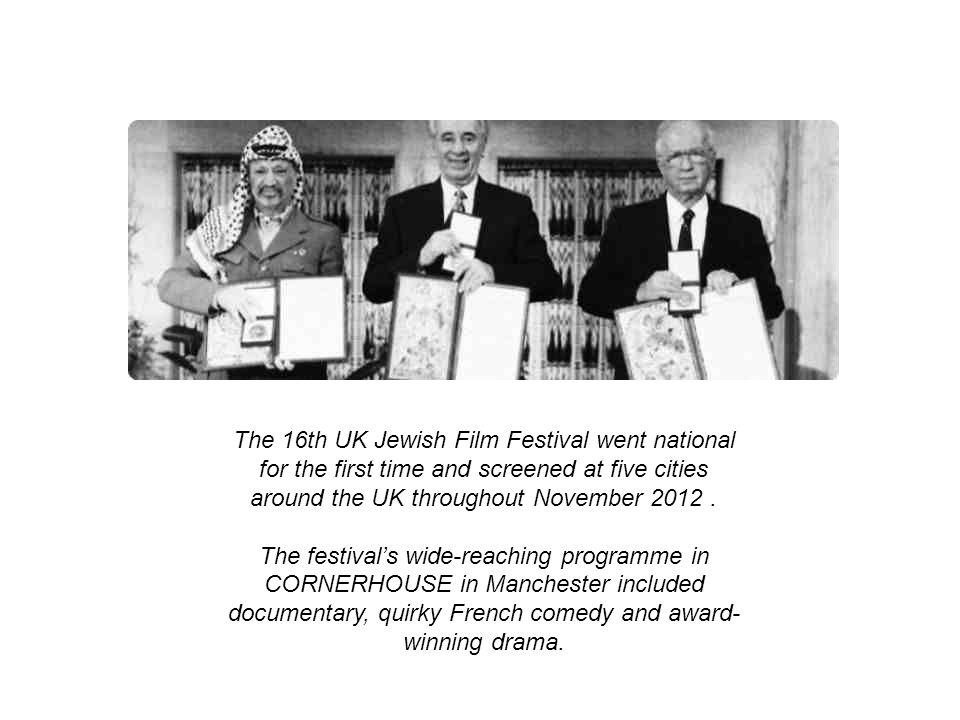 The 16th UK Jewish Film Festival went national for the first time and screened at five cities around the UK throughout November 2012 .