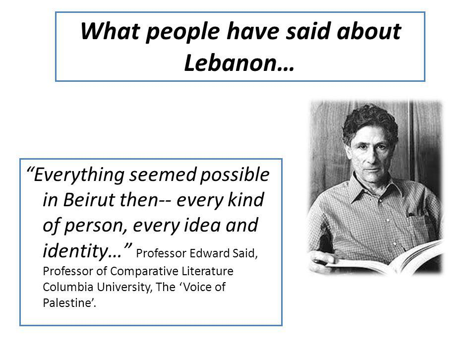 What people have said about Lebanon…