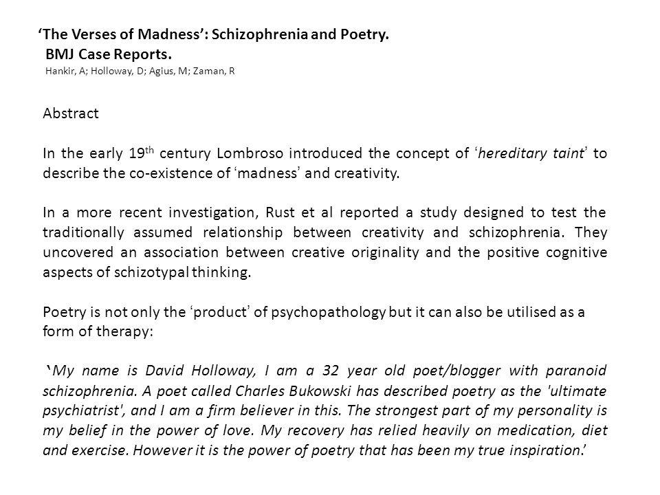 'The Verses of Madness': Schizophrenia and Poetry. BMJ Case Reports.