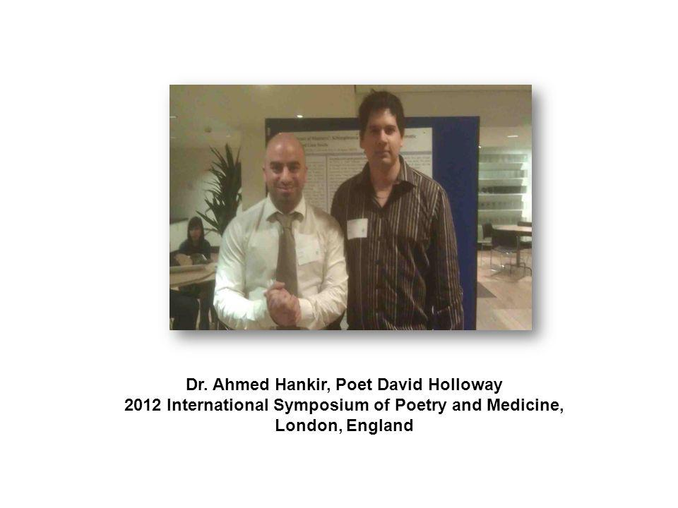Dr. Ahmed Hankir, Poet David Holloway