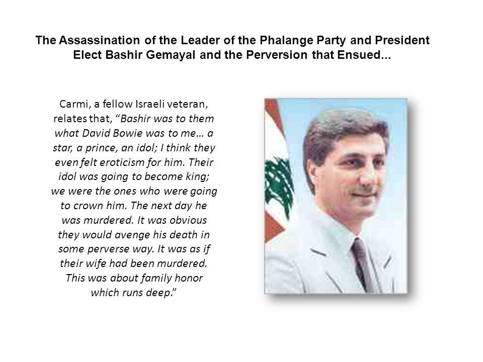 The Assassination of the Leader of the Phalange Party and President Elect Bashir Gemayal and the Perversion that Ensued...