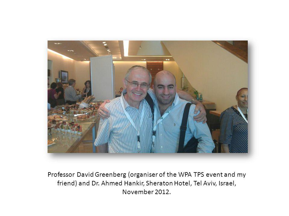 Professor David Greenberg (organiser of the WPA TPS event and my friend) and Dr.