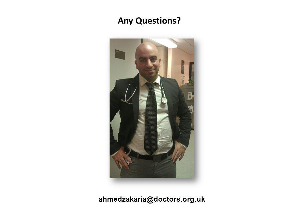 Any Questions ahmedzakaria@doctors.org.uk
