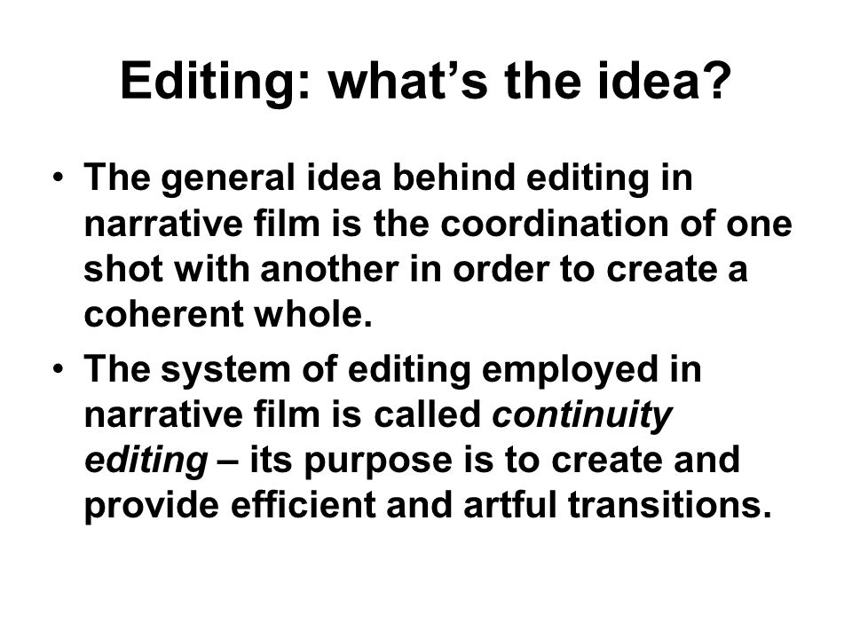 Editing: what's the idea