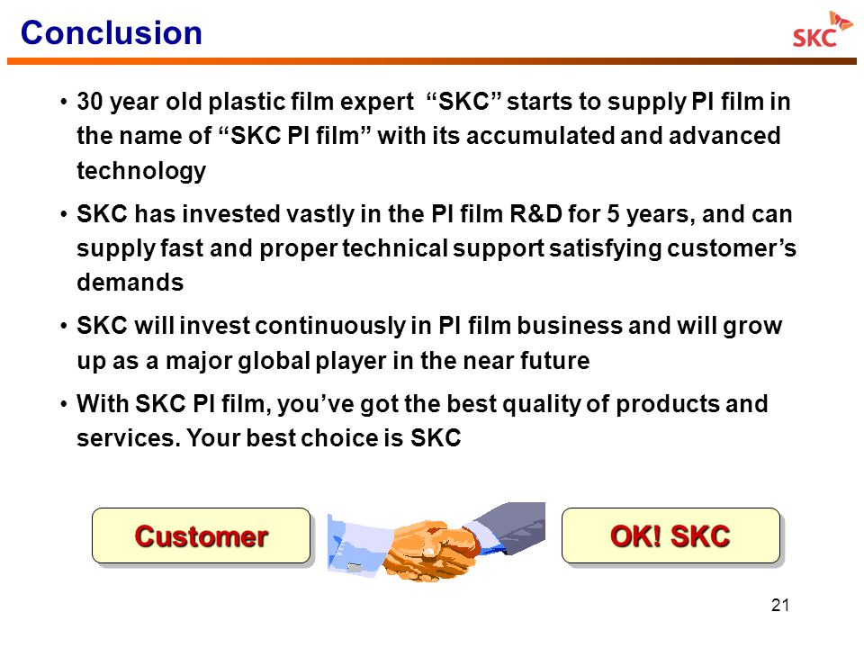 Conclusion Customer OK! SKC