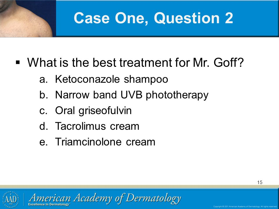 Case One, Question 2 What is the best treatment for Mr. Goff