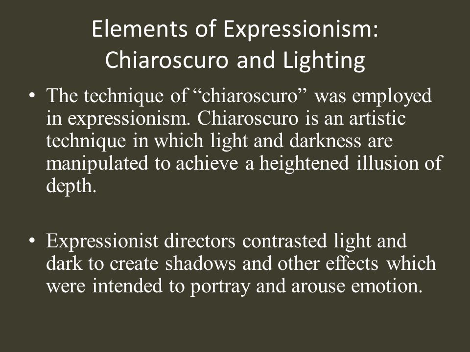Elements of Expressionism: Chiaroscuro and Lighting