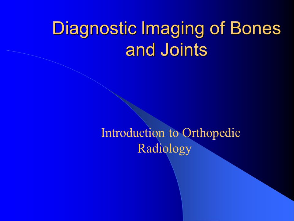 Diagnostic Imaging of Bones and Joints