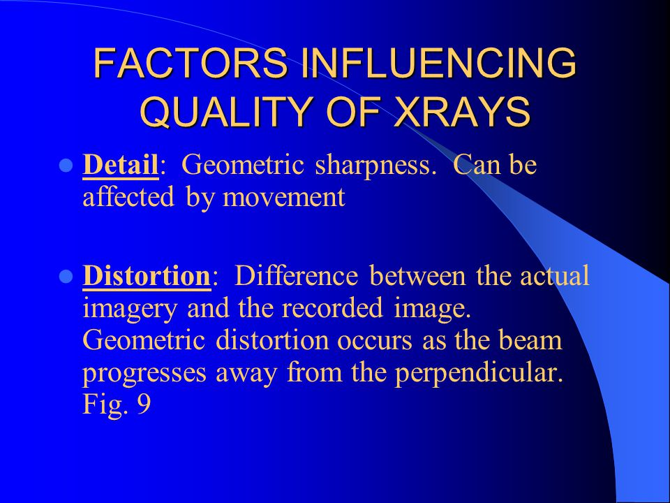 FACTORS INFLUENCING QUALITY OF XRAYS