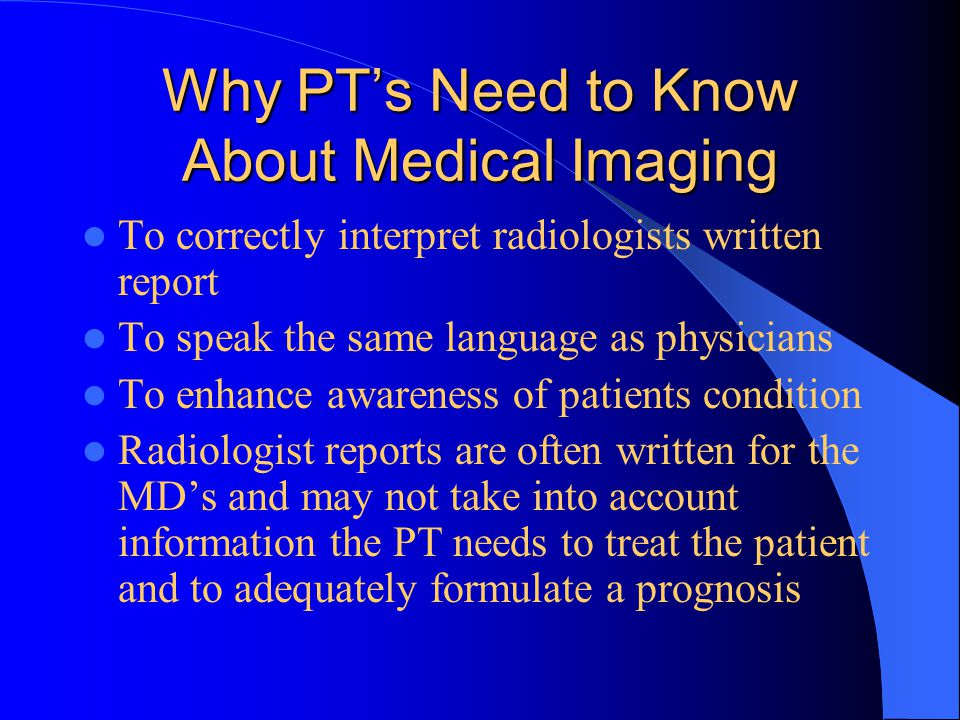 Why PT's Need to Know About Medical Imaging