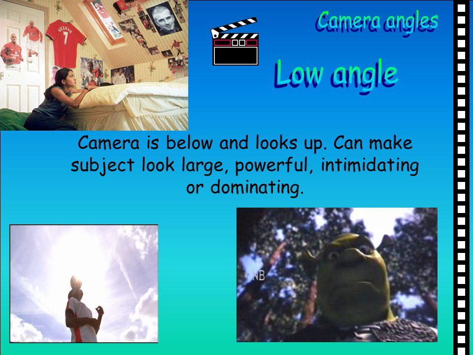 Camera angles Low angle