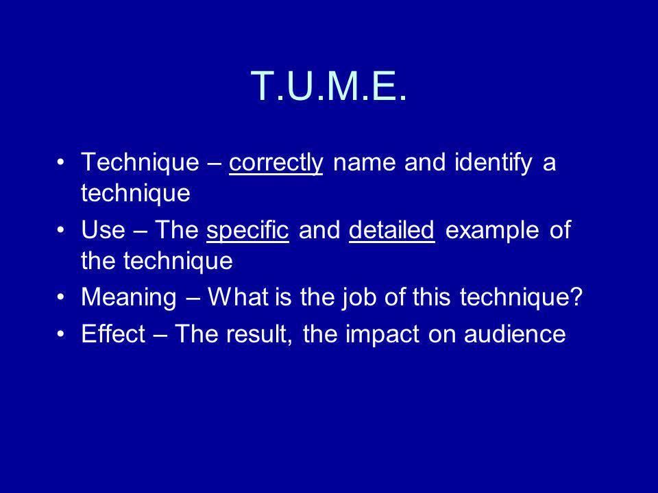 T.U.M.E. Technique – correctly name and identify a technique