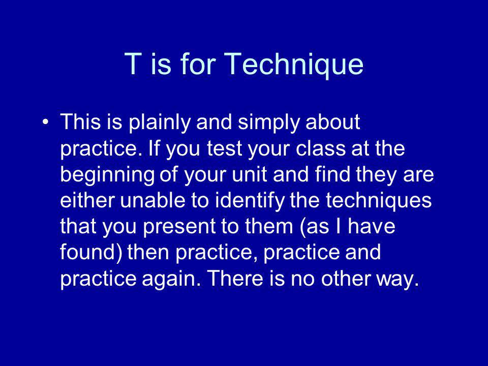 T is for Technique
