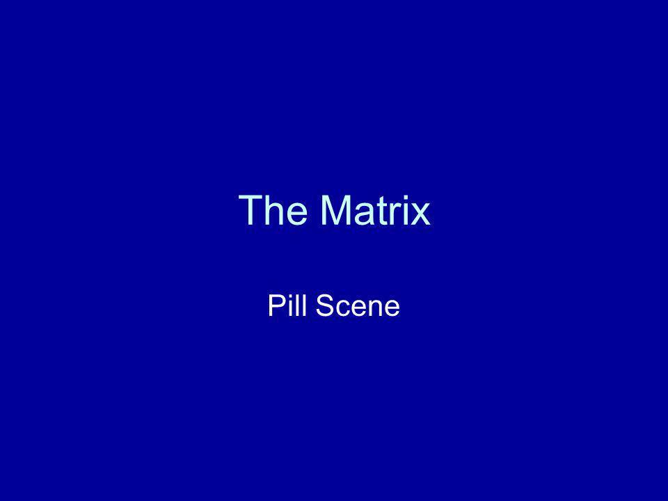 The Matrix Pill Scene
