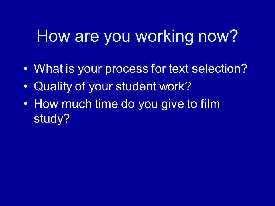How are you working now What is your process for text selection