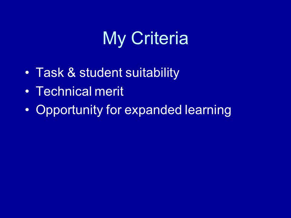 My Criteria Task & student suitability Technical merit