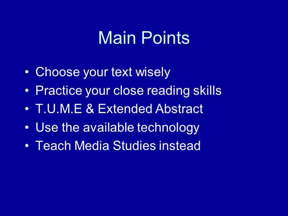 Main Points Choose your text wisely Practice your close reading skills