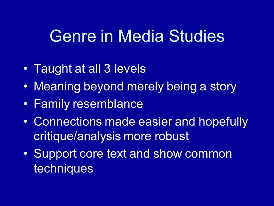 Genre in Media Studies Taught at all 3 levels