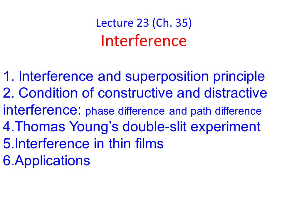Lecture 23 (Ch. 35) Interference