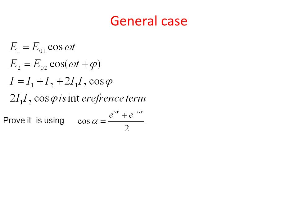 General case Prove it is using