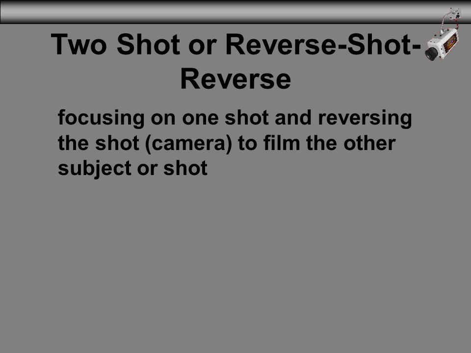 Two Shot or Reverse-Shot- Reverse