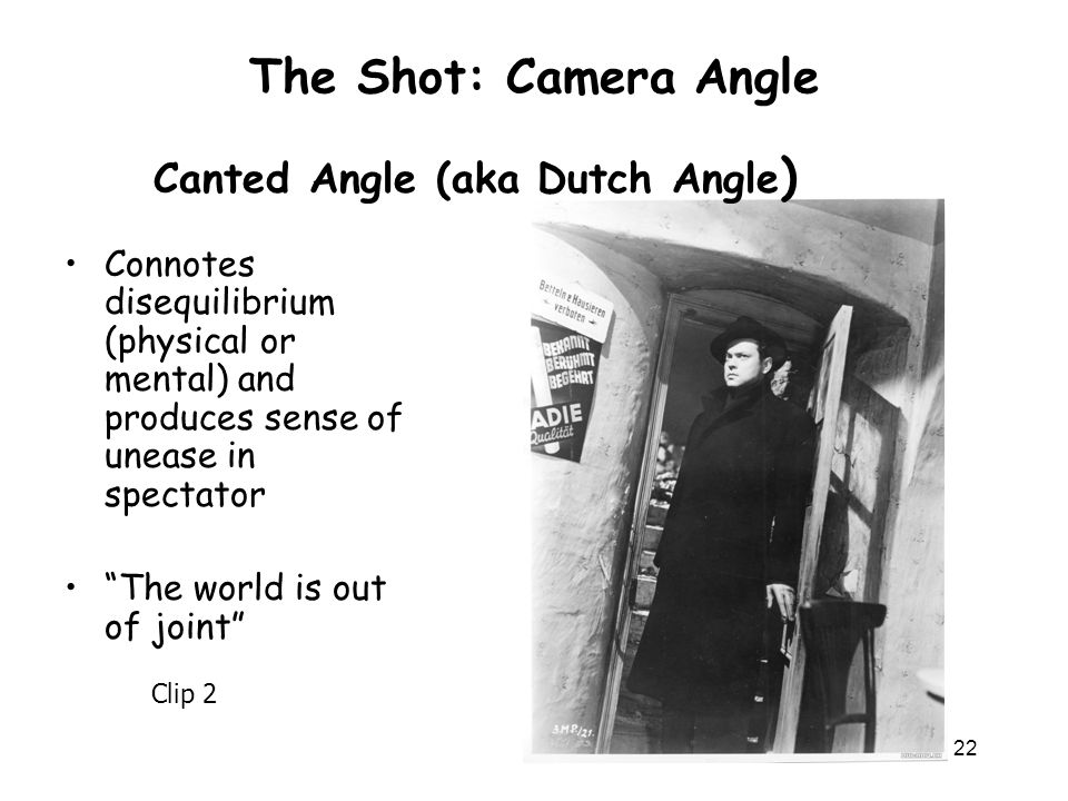 The Shot: Camera Angle Canted Angle (aka Dutch Angle)