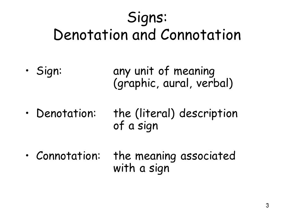 Signs: Denotation and Connotation