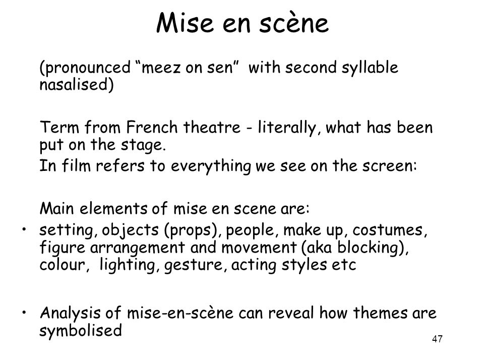 Mise en scène (pronounced meez on sen with second syllable nasalised) Term from French theatre - literally, what has been put on the stage.