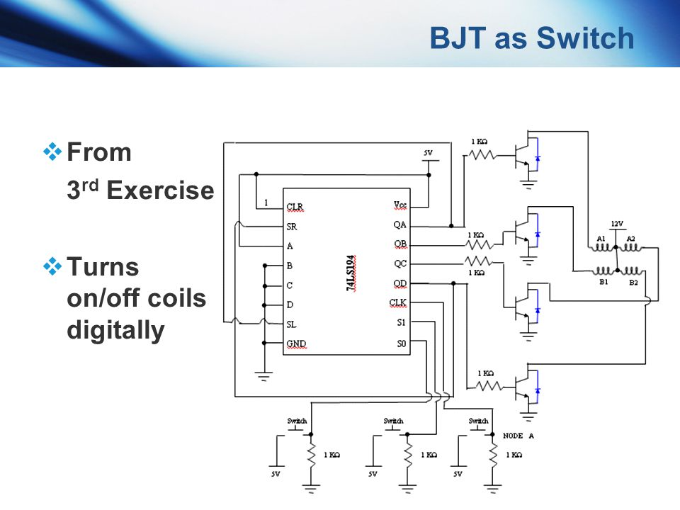 BJT as Switch From 3rd Exercise Turns on/off coils digitally