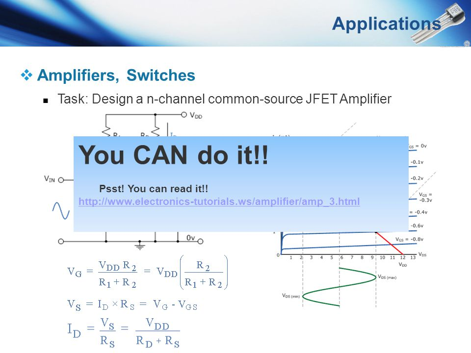You CAN do it!! Applications Amplifiers, Switches