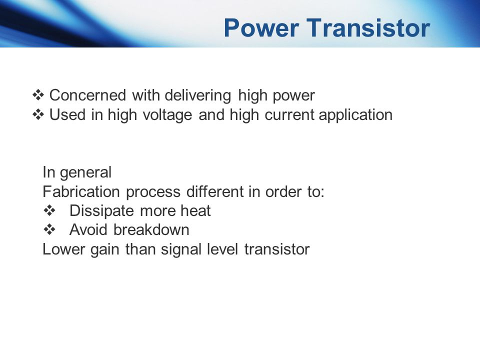 Power Transistor Concerned with delivering high power