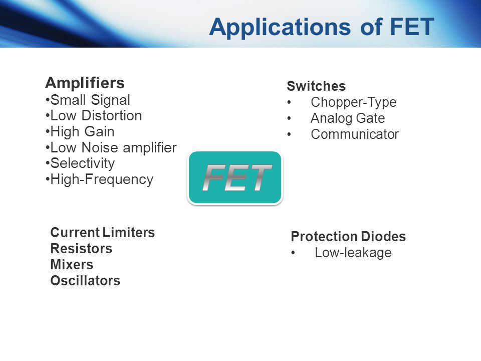 FET Applications of FET Amplifiers Small Signal Low Distortion