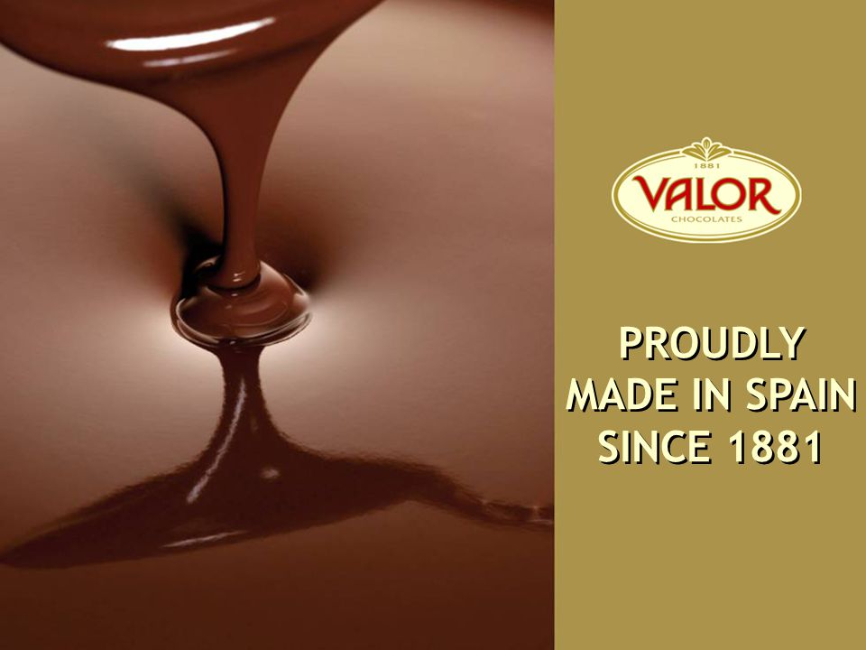 PROUDLY MADE IN SPAIN SINCE 1881