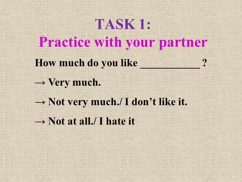 TASK 1: Practice with your partner
