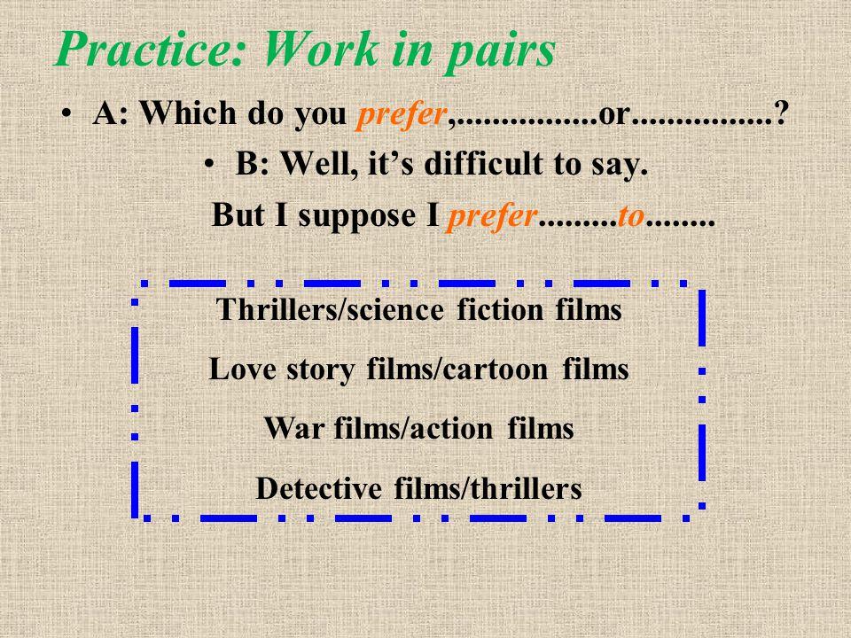 Practice: Work in pairs