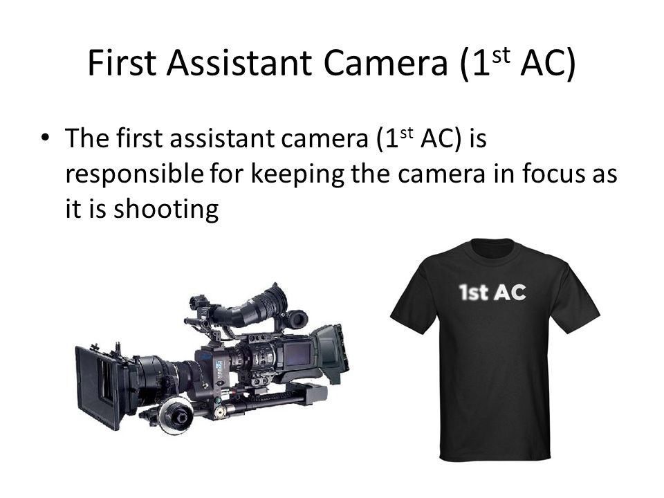 First Assistant Camera (1st AC)