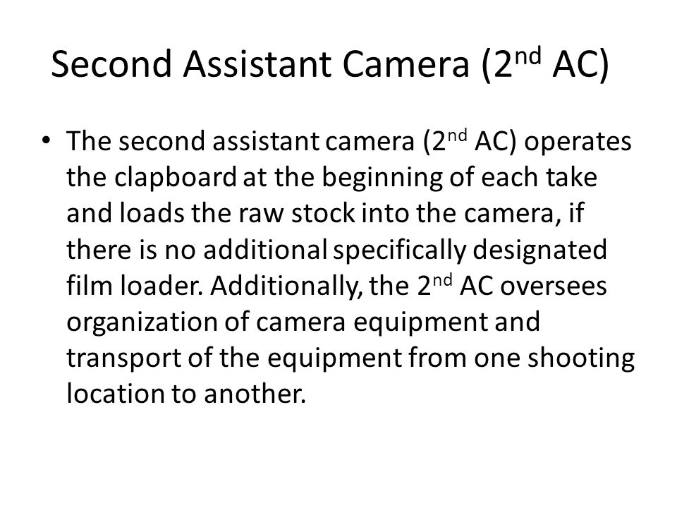 Second Assistant Camera (2nd AC)