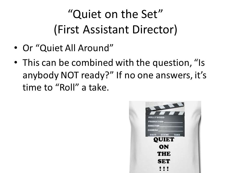 Quiet on the Set (First Assistant Director)