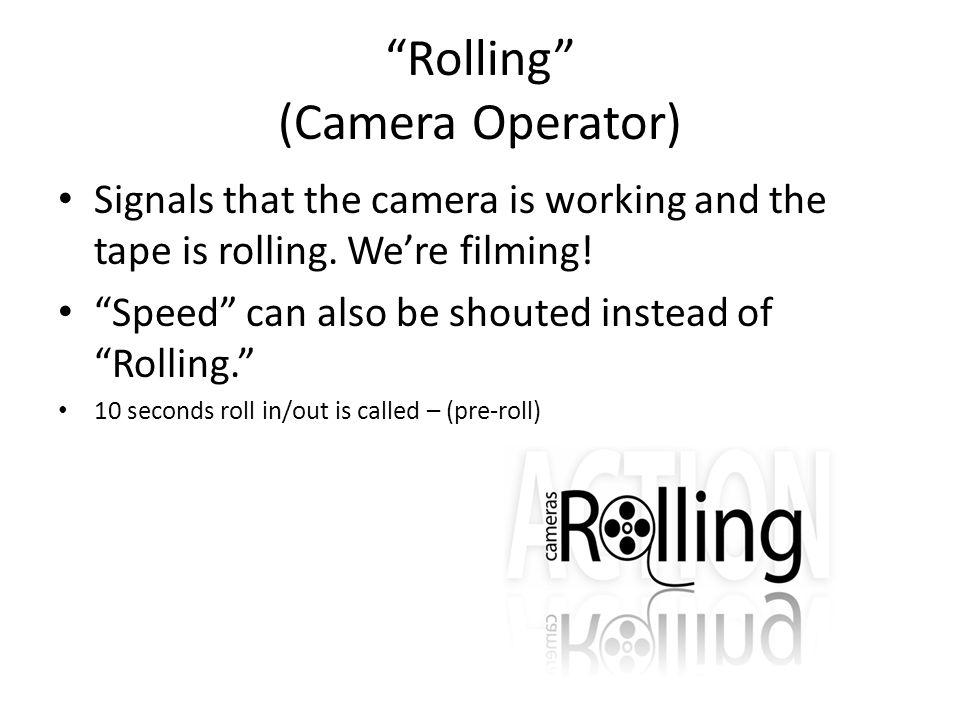 Rolling (Camera Operator)