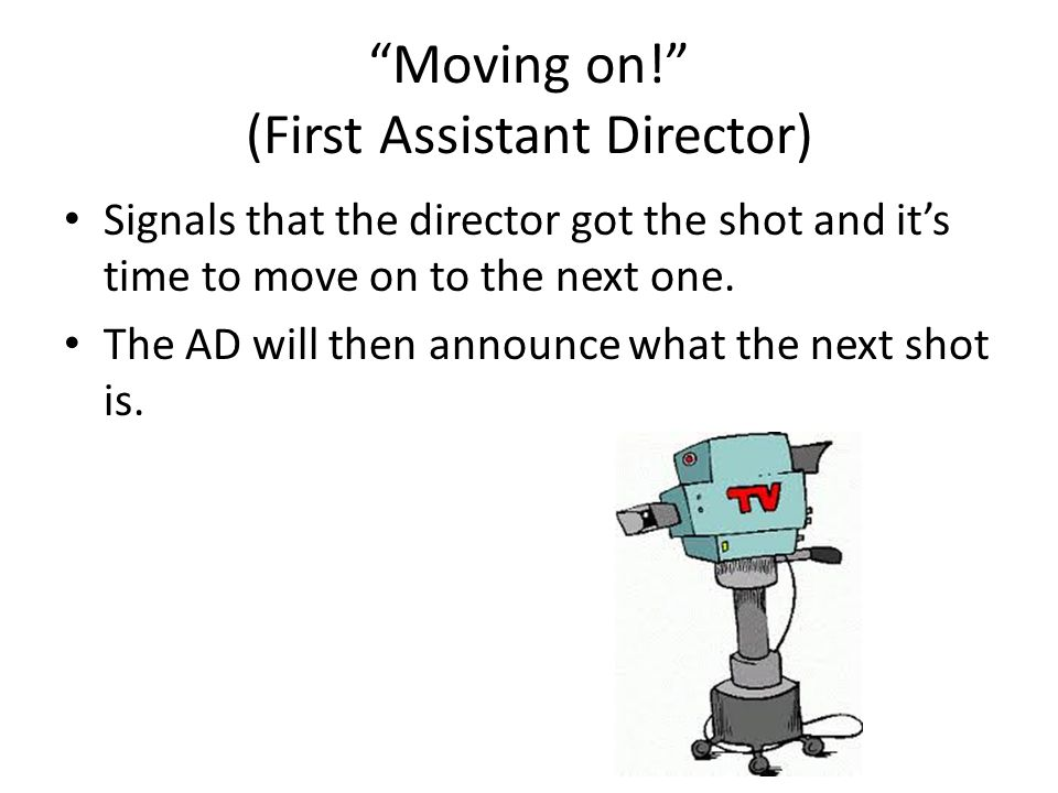 Moving on! (First Assistant Director)