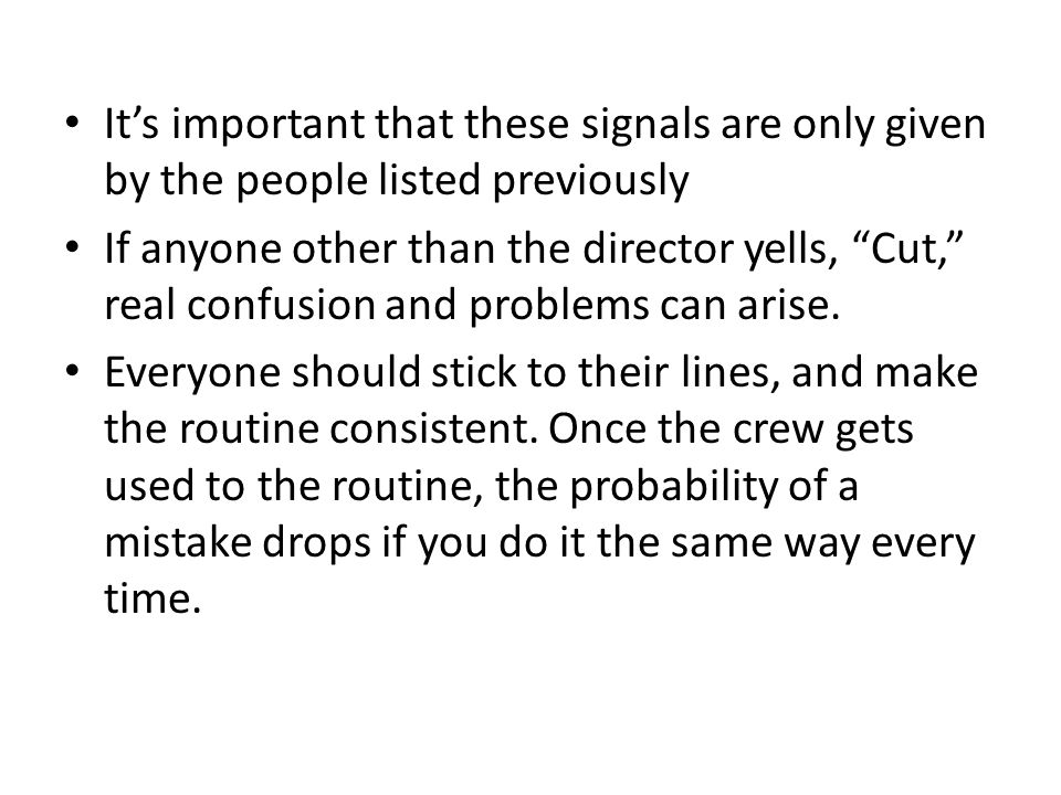It's important that these signals are only given by the people listed previously