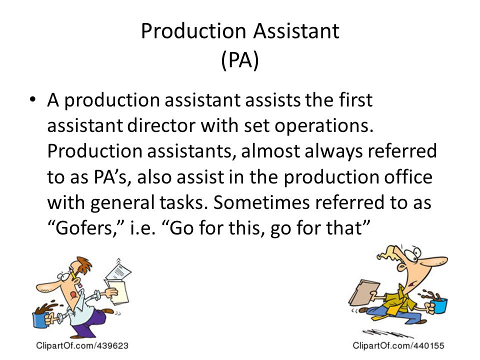 Production Assistant (PA)