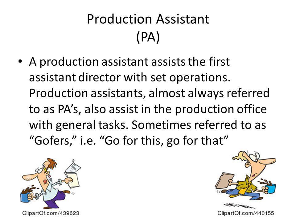 Production Assistant (PA)