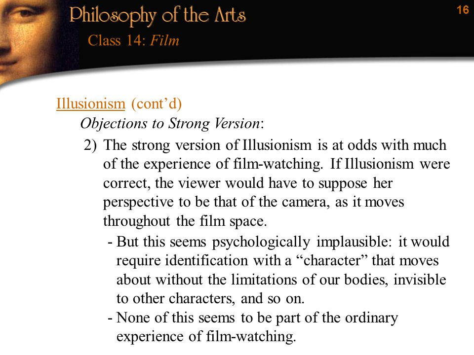 Class 14: Film Illusionism (cont'd) Objections to Strong Version: