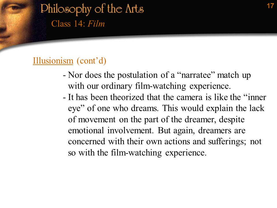 Class 14: Film Illusionism (cont'd) Nor does the postulation of a narratee match up with our ordinary film-watching experience.