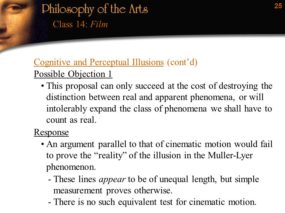 Class 14: Film Cognitive and Perceptual Illusions (cont'd) Possible Objection 1.